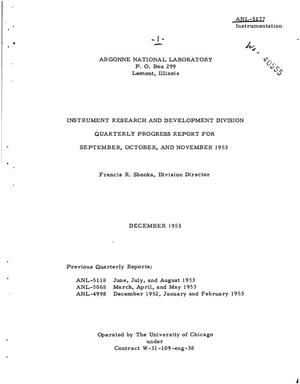 Primary view of object titled 'INSTRUMENT RESEARCH AND DEVELOPMENT DIVISION QUARTERLY PROGRESS REPORT FOR SEPTEMBER, OCTOBER, AND NOVEMBER 1953'.
