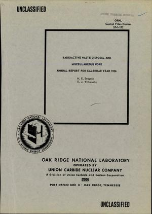 Primary view of object titled 'RADIOACTIVE WASTE DISPOSAL AND MISCELLANEOUS WORK. Annual Report for Calendar Year 1956'.