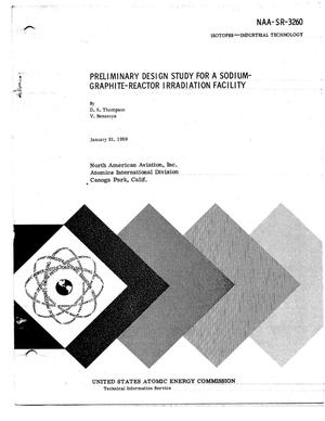 Primary view of object titled 'Preliminary Design Study for a Sodium-Graphite-Reactor Irradiation Facility'.