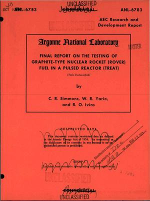 Primary view of object titled 'Final report on the testing of graphite-type nuclear rocket (Rover) fuel in a pulsed reactor (TREAT)'.