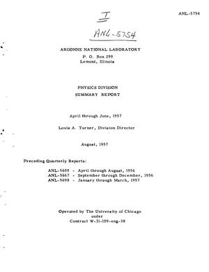 Primary view of object titled 'PHYSICS DIVISION SUMMARY REPORT FOR APRIL THROUGH JUNE 1957'.