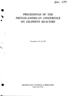 Primary view of object titled 'PROCEEDINGS OF THE FRENCH-AMERICAN CONFERENCE ON GRAPHITE REACTORS, HELD AT BROOKHAVEN NATIONAL LABORATORY , NOVEMBER 12 TO 15, 1957'.
