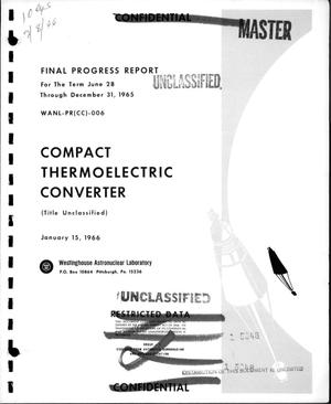 Primary view of object titled 'Compact thermoelectric converter. Final progress report, June 28-- December 31, 1965'.