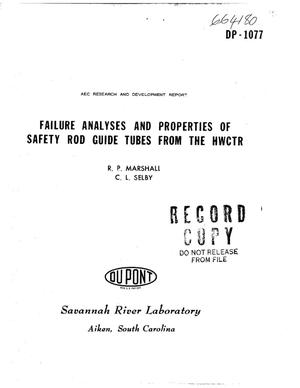 Primary view of object titled 'FAILURE ANALYSES AND PROPERTIES OF SAFETY ROD GUIDE TUBES FROM THE HWCTR.'.