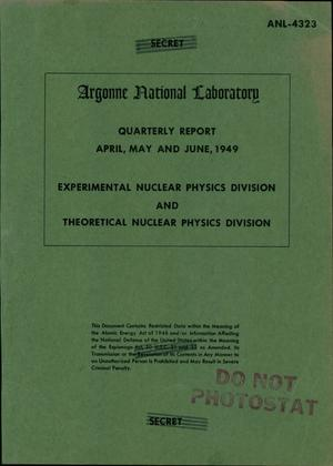 Primary view of object titled 'EXPERIMENTAL NUCLEAR PHYSICS DIVISION AND THEORETICAL NUCLEAR PHYSICS DIVISION REPORT FOR APRIL, MAY AND JUNE 1949'.