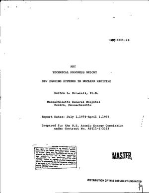 Primary view of object titled 'New imaging systems in nuclear medicine. Technical progress report, July 1, 1974--April 1, 1975'.