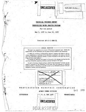 Primary view of object titled 'Pressurized Water Reactor Program Technical Progress Report for the Period May 5, 1955 to June 16, 1955'.