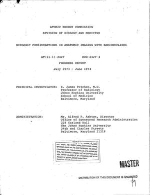 Primary view of object titled 'Biologic considerations in anatomic imaging with radionuclides. Progress report, July 1973--June 1974'.