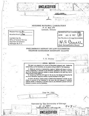 Primary view of PRELIMINARY REPORT ON LOW COLUMBIUM: URANIUM CORROSION RESISTANT ALLOYS