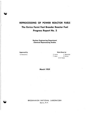 Primary view of object titled 'REPROCESSING OF POWER REACTOR FUELS. The Enrico Fermi Fast Breeder Reactor Fuel Progress Report No. 2'.