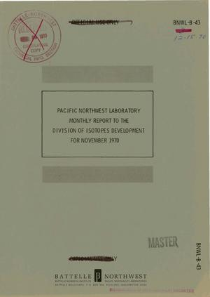 Primary view of object titled 'Pacific Northwest Laboratory monthly report to the Division of Isotopes Development for November 1970'.