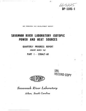 Primary view of object titled 'SAVANNAH RIVER LABORATORY ISOTOPIC POWER AND HEAT SOURCES. PART I. $sup 60$Co. Quarterly Progress Report, January--March 1967.'.