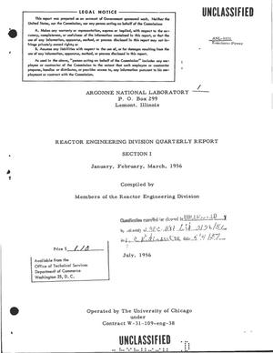 Primary view of object titled 'REACTOR ENGINEERING DIVISION QUARTERLY REPORT FOR JANUARY, FEBRUARY, MARCH 1956. SECTION I'.