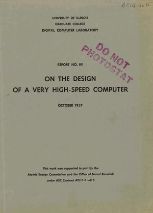 Primary view of object titled 'ON THE DESIGN OF A VERY HIGH-SPEED COMPUTER. Report No. 80'.