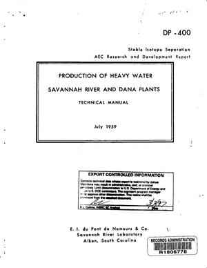 Primary view of object titled 'PRODUCTION OF HEAVY WATER SAVANNAH RIVER AND DANA PLANTS. Technical Manual'.