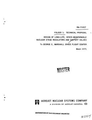 Primary view of object titled 'Folder 1: technical proposal. Design of long-life, space-maintainable nuclear stage regulators and shutoff valves. To George C. Marshall Space Flight Center'.