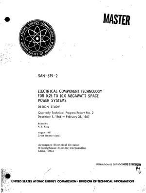 Primary view of object titled 'ELECTRICAL COMPONENT TECHNOLOGY FOR 0.25 TO 10.0 MEGAWATT SPACE POWER SYSTEMS: DESIGN STUDY. Quarterly Technical Progress Report No. 2, December 1, 1966--February 28, 1967.'.