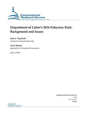 Primary view of object titled 'Department of Labor's 2016 Fiduciary Rule: Background and Issues'.