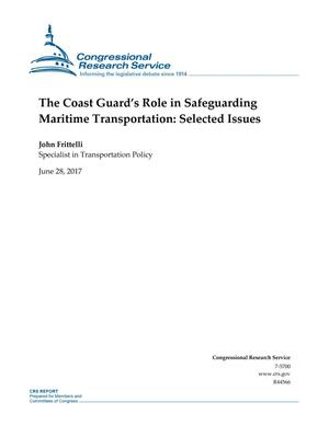 Primary view of object titled 'The Coast Guard's Role in Safeguarding Maritime Transportation: Selected Issues'.