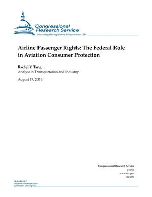 Primary view of object titled 'Airline Passenger Rights: The Federal Role in Aviation Consumer Protection'.