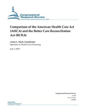 Primary view of object titled 'Comparison of the American Health Care Act (AHCA) and the Better Care Reconciliation Act (BCRA)'.
