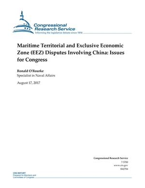 Primary view of object titled 'Maritime Territorial and Exclusive Economic Zone (EEZ) Disputes Involving China: Issues for Congress'.