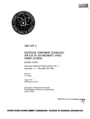 Primary view of object titled 'ELECTRICAL COMPONENT TECHNOLOGY FOR 0.25 TO 10.0 MEGAWATT SPACE POWER SYSTEMS: DESIGN STUDY. Quarterly Technical Progress Report No. 1, September 1--November 30, 1966.'.