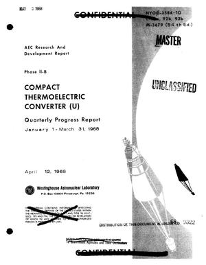 Primary view of object titled 'Compact thermoelectric converter. Phase II-B. Quarterly progress report, January 1--March 31, 1968'.