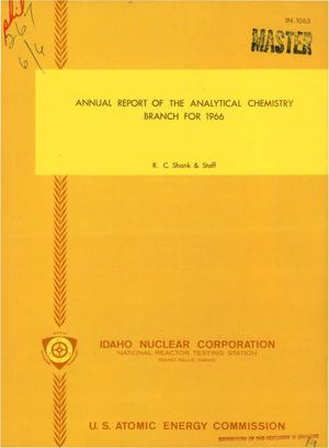 Primary view of object titled 'ANNUAL REPORT OF THE ANALYTICAL CHEMISTRY BRANCH FOR 1966.'.