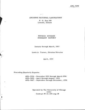 Primary view of object titled 'PHYSICS DIVISION SUMMARY REPORT FOR JANUARY THROUGH MARCH, 1957'.