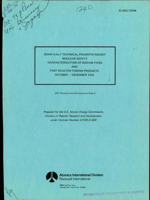 Primary view of object titled 'Nuclear safety characterization of sodium fires and fast reactor fission products. Quarterly technical progress report, October--December 1974'.