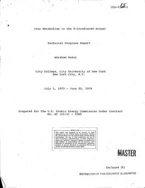 Primary view of object titled 'Iron metabolism in the x-irradiated animal. Technical progress report, July 1, 1973--June 30, 1974'.