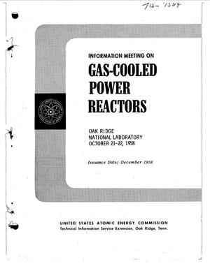 Primary view of object titled 'INFORMATION MEETING ON GAS-COOLED POWER REACTORS, OAK RIDGE NATIONAL LABORATORY, OCTOBER 21-22, 1958'.