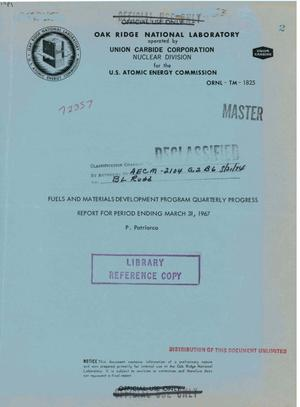 Primary view of object titled 'Fuels and materials development program quarterly progress report for period ending March 31, 1967'.