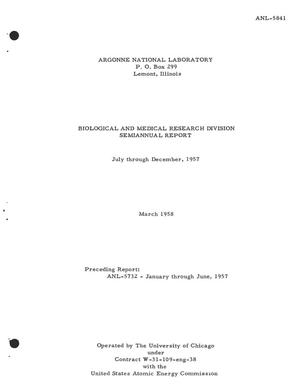 Primary view of object titled 'BIOLOGICAL AND MEDICAL RESEARCH DIVISION SEMIANNUAL REPORT FOR JULY THROUGH DECEMBER 1957'.