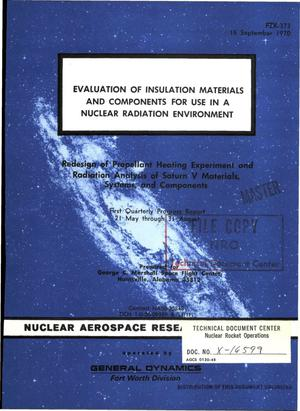 Primary view of object titled 'Evaluation of insulation materials and components for use in a nuclear radiation environment. Redesign of propellant heating experiment and radiation analysis of Saturn V materials, systems, and components. First quarterly progress report, 21 May--31 August'.