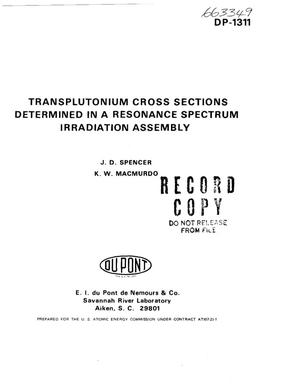 Primary view of object titled 'Transplutonium cross sections determined in a resonance spectrum irradiation assembly'.