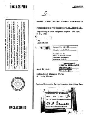 Primary view of Pitchblende Processing Filtration Data. Engineering B Data Progress Report I for April 3-14, 1945