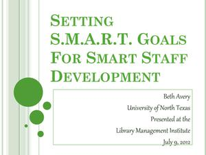 Primary view of object titled 'Setting S.M.A.R.T. Goals For Smart Staff Development'.