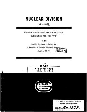 Primary view of object titled 'Channel engineering system research suggestion for the FFTF to the Pacific Northwest Lab., a division of Battelle Memorial Institute'.