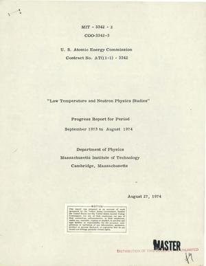 Primary view of object titled 'Low temperature and neutron physics studies. Progress report, September 1973--August 1974'.