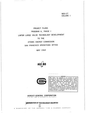 Primary view of object titled 'Project plans Program A, Phase I. LMFBR large valve technology development to the Atomic Energy Commission, San Francisco Operations Office. Volume I'.