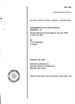 Primary view of object titled 'FUNDAMENTALS OF DIFFUSIONAL BONDING--II. Second Annual Progress Report, June 30, 1956 to June 30, 1957'.