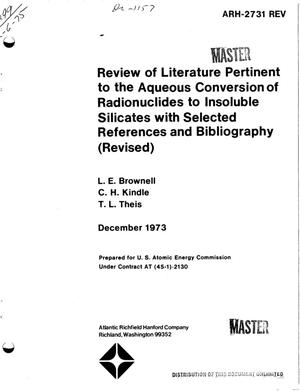 Primary view of object titled 'Review of literature pertinent to the aqueous conversion of radionuclides to insoluble silicates with selected references and bibliography (revised)'.