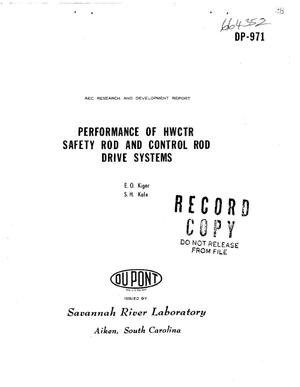 Primary view of object titled 'PERFORMANCE OF HWCTR SAFETY ROD AND CONTROL ROD DRIVE SYSTEMS'.