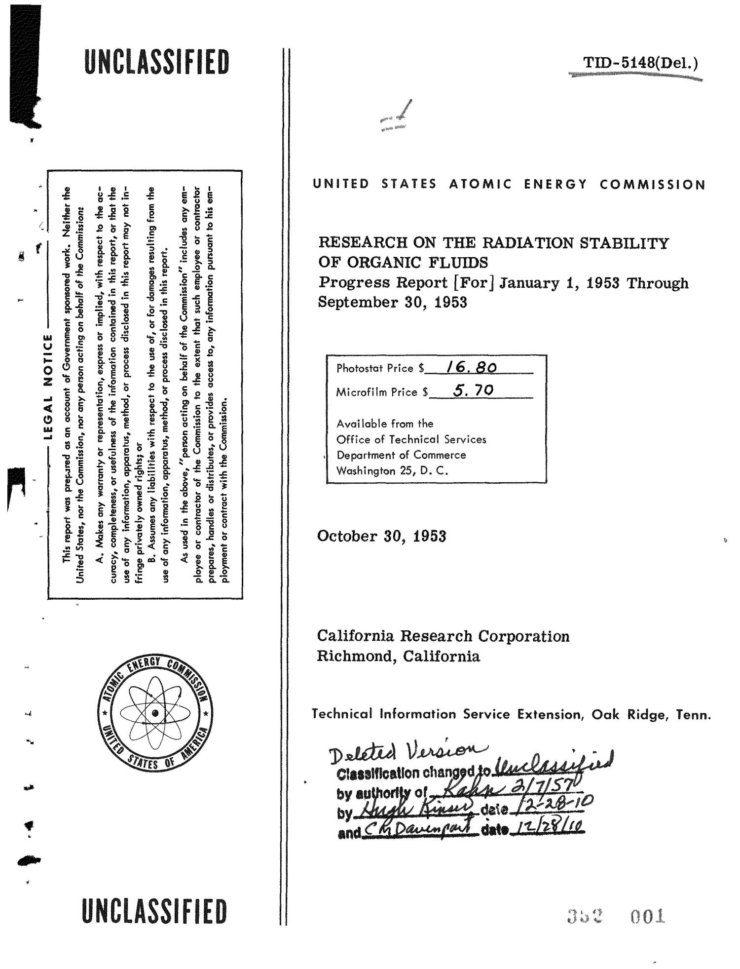 RESEARCH ON THE RADIATION STABILITY OF ORGANIC FLUIDS. Progress Report for January 1, 1953 through September 30, 1953. Report No. 6                                                                                                      [Sequence #]: 1 of 108