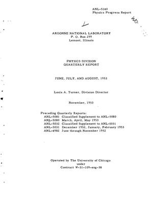 Primary view of object titled 'PHYSICS DIVISION QUARTERLY REPORT FOR JUNE, JULY, AND AUGUST 1953'.