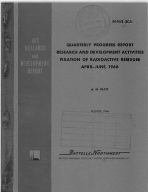 Primary view of object titled 'FIXATION OF RADIOACTIVE RESIDUES. Research and Development Activities Quarterly Progress Report, April--June 1966.'.