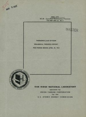 Primary view of object titled 'THERMONUCLEAR DIVISION SEMIANNUAL PROGRESS REPORT FOR PERIOD ENDING APRIL 30, 1963'.