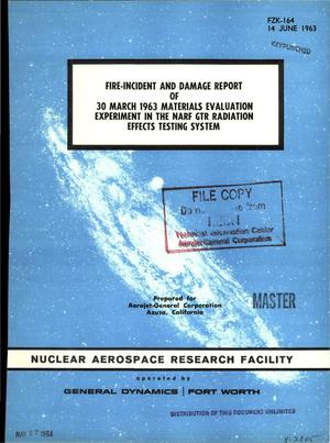 Primary view of object titled 'Fire-incident and damage report of 30 March 1963 materials evaluation experiment in the NARF GTR radiation effects testing system'.